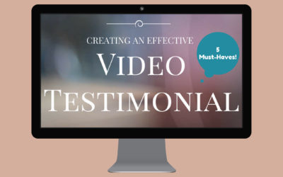 5 Must-Haves for an Effective Client Testimonial Video