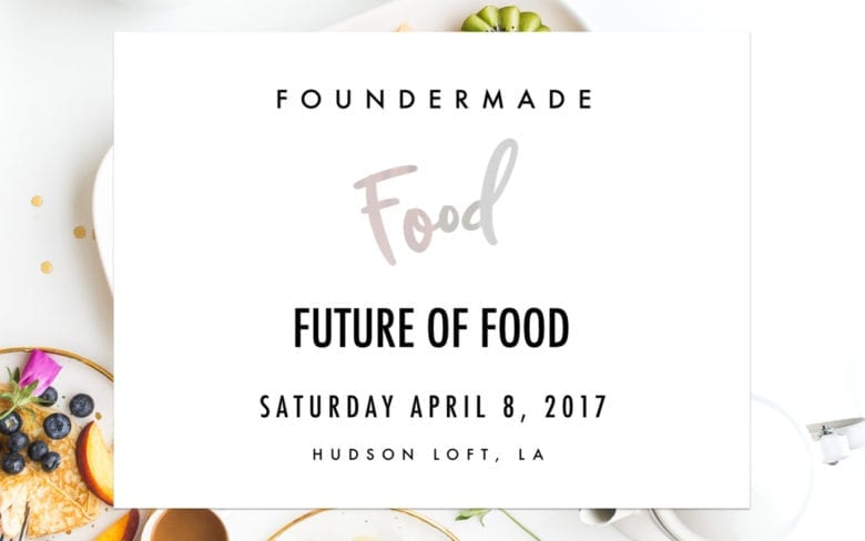 Takeaways for Food Entrepreneurs from FounderMade Conference