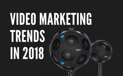 5 Video Marketing Trends You Want to Consider in 2018